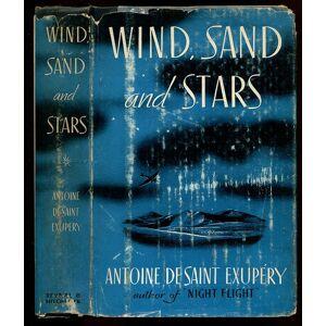 WIND, SAND AND STARS Saint Exupery, Antoine de [ ] [Hardcover]