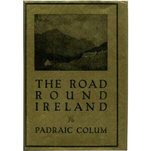 THE ROAD ROUND IRELAND Colum, Padraic; John Butler Yeats [ ] [Hardcover]