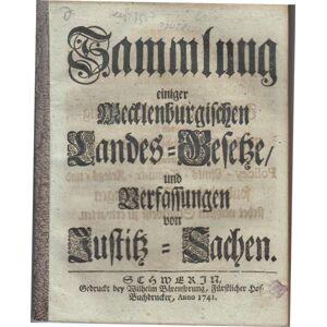 Sammlung einiger Mecklenburgischen Landes-Gesetze / und Verfassungen von Justitz-Sachen. Mecklenburg: [Very Good]