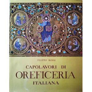 Capolavori di oreficeria italiana., Dal XI al XVIII Secolo. ROSSI FILIPPO. [ ] [Hardcover]
