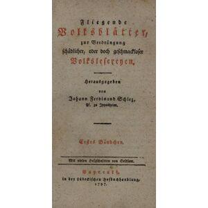 Fliegende Volksblätter, zur Verdrängung schädlicher, oder doch geschmackloser Volkslesereyen. Schlez, Johann Ferdinand. Hrsg. [ ] [Hardcover]