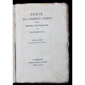 Serie dell'edizioni aldine per ordine cronologico ed alfabetico, Terza edizione con emendazioni e giunte. Burgassi Antonio Cesare (?), [ ]