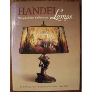 Handel Lamps: Painted Shades & Glassware Robert De Falco [ ] [Hardcover]