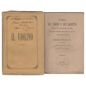 Dell Storia del Violino e dell'archetto, relativo maneggio di essi, con alcune pratiche osservazioni ed aggiunte. Raccolte e pubblicate per cura di Ercole