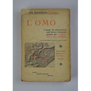 Seconda spedizione Bottego. L'Omo. Viaggio di esplorazione nell'Africa Orientale. VANNUTELLI L. - CITERNI C. [ ] [Softcover]