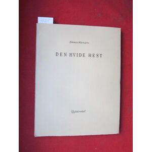Den hvide Hest. Hansen, Sikker: [Very Good] [Softcover]