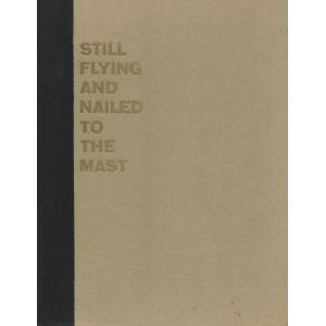 Still Flying and Nailed to the Mast The First 100 Years of the Fireman's Fund Insurance Bronson, William [Very Good] [Hardcover]