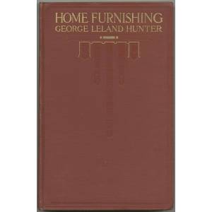 Home Furnishing: Facts and Figures about Furniture, Carpets and Rugs, Lamps and Lighting Fixtures, Wall Papers, Window Shades and Draperies, Tapestri