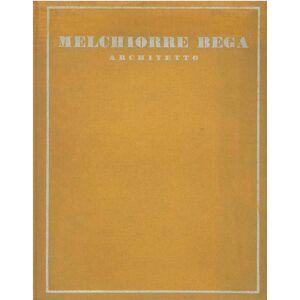 Melchiorre Bega architetto. (I collaboratori, gl'impiegati e le maestranze della casa V. Bega & Figli - Bologna in occasione delle nozze dell'archite
