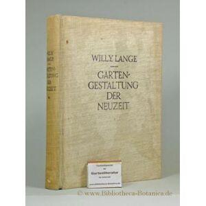 Gartengestaltung der Neuzeit. Lange, Willy/Otto Stahn: [ ] [Hardcover]