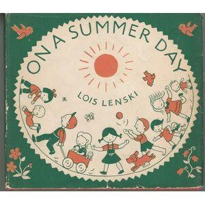 On a summer day Lenski, Lois [Very Good] [Hardcover]