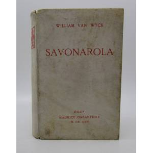 Savonarola: A Biography In Dramatic Episodes (Limited First Edition) William Van Wyck; Horace Fish, Introduction [Very Good] [Hardcover]