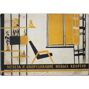 [SOVIET IKEA] Mebel' i oborudovanie novykh kvartir: (Al'bom sostavlen po materialam Vsesoiuznogo konkursa na mebel' provedennogo Gosstroem SSSR v 195