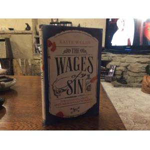 The Wages of Sin ***SIGNED UK HB 1/1***** Welsh, Katie [Fine] [Hardcover]