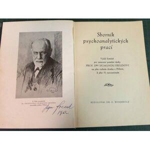 Sigmund Freud: Sbornik psychoanalytickych praci - Vydal komitet pro zasazeni pametni desky Prof. Dru SIGMUNDU FREUDOVI na jeho rodném domku v Pribore
