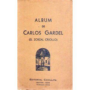 ALBUM DE CARLOS GARDEL. El zorzal criollo   [Very Good] [Softcover]