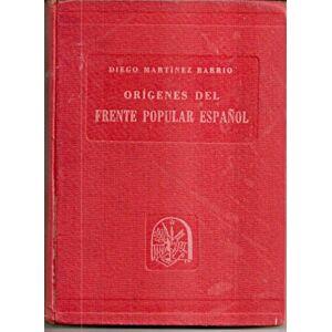 ORIGENES DEL FRENTE POPULAR ESPAÑOL. (Firmado por autor) Martinez Barrio, Diego [Very Good] [Hardcover]