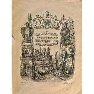 A Catalogue of the Classic Contents of Strawberry Hill Collected by Horace Walpole [woodcut title] . Mr. George Robins is honoured . to sell by publi