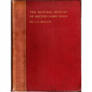 The Natural History of British Game Birds Millais, J.G. [ ] [Hardcover]