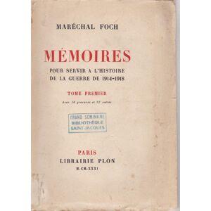 MEMOIRES POUR SERVIR A L HISTOIRE DE LA GUERRE DE 1914-1918 - TOME 1 & 2 -- MARECHAL FOCH [ ]