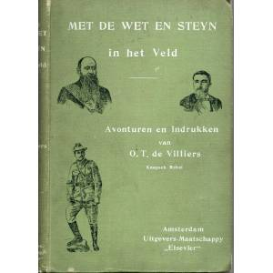 Met De Wet en Steyn in Het Veld. Avonturen, ervaringen en indrukken van O. T. de Villiers, Kaapsch rebel De Villiers, O. T. [ ] [Hardcover]