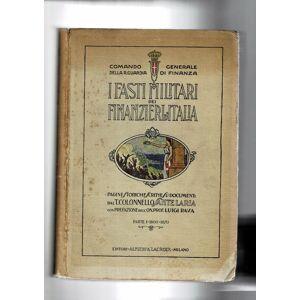 I fasti militari dei finanzieri d'Italia. Pagine storiche scritte su documenti Parte Prima 1800-1870. LARIA Sante. [ ] [Hardcover]