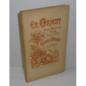 En Orient. Égypte. Palestien. Syrie. Turquie et Grèce. Notes de voyage. Macon. Protat. 1883. TARDY, J. [ ] [Softcover]