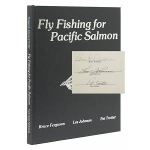 Fly Fishing for Pacific Salmon. Forreward by Frank How Ferguson, Bruce, Les Johnson & Pat Trotter [ ]
