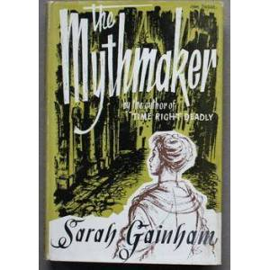 MYTHMAKER (Arthur BARKER Books; 1957; FIRST Printing; Hardcover with Dust Jacket; UK); GAINHAM, SARAH (pseudonym of Sarah Rachel Stainer Ames) [Fine]