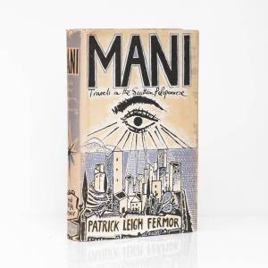 Mani. Travels in the Southern Peloponnese LEIGH FERMOR, Patrick [Signed] [ ]