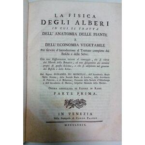 La fisica degli alberi in cui si tratta dell'anatomia delle piante e dell'economia vegetabile per servire d'introduzione al Trattato completo dei Bos