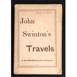 JOHN SWINTON'S TRAVELS . & ALS by Swinton; Current Views and Notes of FORTY DAYS in FRANCE and ENGLAND / By John Swinton Swinton, John [Good] [Softco
