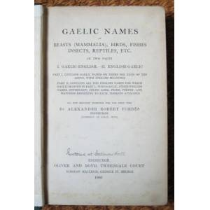 Gaelic Names of Beasts (Mammalia), Birds, Fishes, Insects, Reptiles, etc. In two parts: I. Gaelic-English, II. English-Gaelic FORBES, Alexander Rober