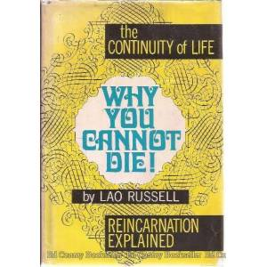 The Continuity of Life Why You Cannot Die! Reincarnation Explained Russell, Lao [Very Good] [Hardcover]