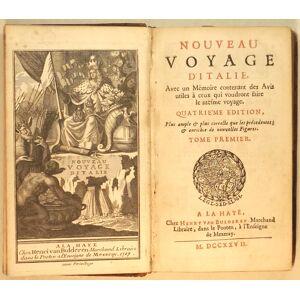 Nouveau voyage d'Italie, avec un memoire contenant des avis utiles a ceux qui voudront faire le mesme voyage. Tome premier-troisieme Misson Maximilie