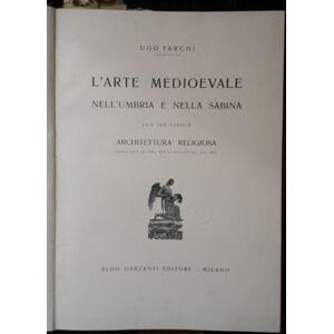 L'arte nell'Umbria e nella Sabina. Volume primo-quarto. Tarchi Ugo [ ] [Hardcover]