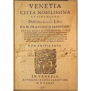 Venetia citta nobilissima et singolare, descritta in XIV libri da m. Francesco Sansouino. Nella quale si contengono tutte le guerre passate, con l'at