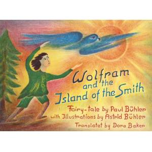 Wolfram and the Island of the Smith Buhler, Paul; Illustrated By Astrid Buhler [Near Fine]