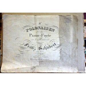 6 Polonaisen für das Piano-Forte zu 4 Händen componirt von Franz Schubert. 67 tes Werk. 2tes Heft. Schubert, Franz [Very Good] [Hardcover]