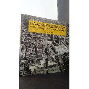 Haagse stedebouw. Mijn ervaringen in de jaren 1946 - 1983. Sluijs, Ir. F. van der [ ] [Hardcover]