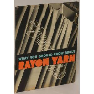 What You Should Know About Rayon Yarn Rayon Division [Near Fine] [Hardcover]