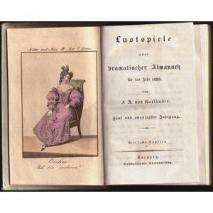 Lustspiele oder dramatischer Almanach für das Jahr 1835. Jahrgang 25. Kurländer, Franz August von [ ] [Hardcover]