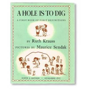 A Hole Is to Dig : A First Book of First Definitions Krauss, Ruth (Illustrated by Maurice Sendak) [Fine] [Hardcover]