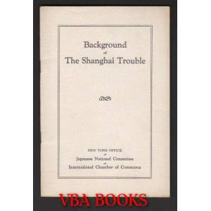 Background of the Shanghai Trouble   [Very Good] [Softcover]