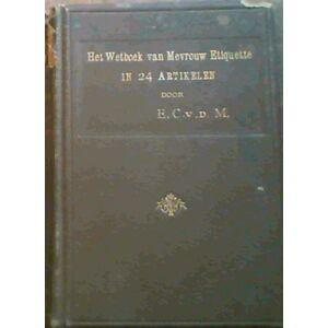 Het Wetboek van Mevrouw Etiquette in 24 Artikelen E. C. v. d. M. [Poor] [Hardcover]