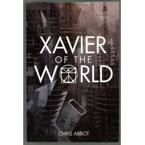 Xavier of the World Chris Abbot [Fine] [Softcover]