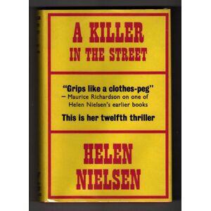 A Killer in the Street by Helen Nielsen (First UK Edition) Gollancz File Copy Helen Nielsen [Fine] [Hardcover]