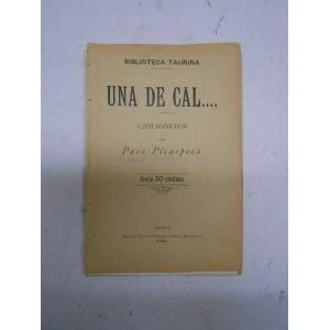 UNA DE CAL. Casi sonetos. (Toros) ALAMO ALONSO, Manuel (Paco Pica-poco) [ ]
