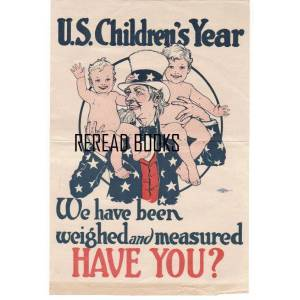 U.S. Children's Year: We Have Been Weighed and Measured. Have You? Child Conservation Section [Very Good]