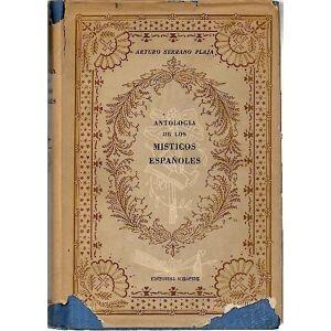 ANTOLOGIA DE LOS MISTICOS ESPAÑOLES. SERRANO PLAJA, Arturo. [ ] [Hardcover]